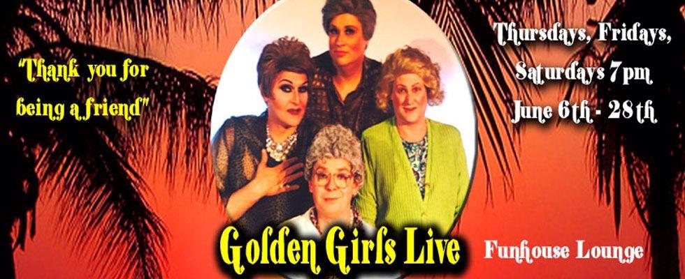 Golden Girls Live Funhouse Portland