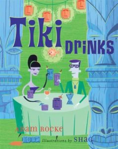 Tiki Drinks recipe book by Adam Rocke